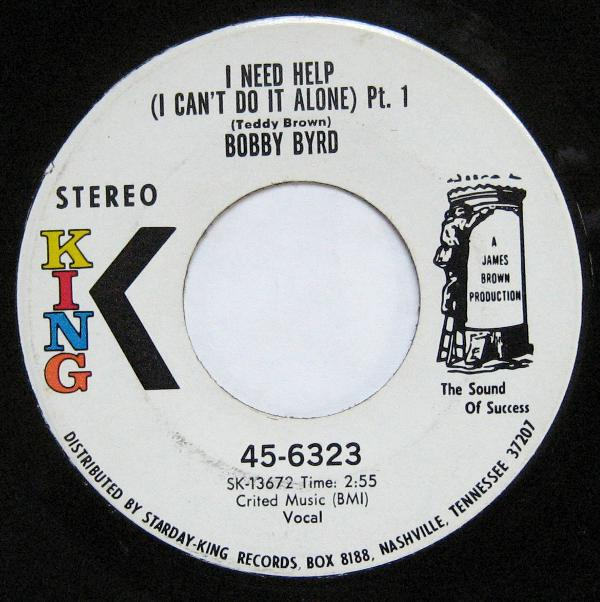 1970 King Promo 45: Bobby Byrd I Need Help (I Can't Do It Alone) Pt. 1/I Need  Help (I Can't Do It Alone) Pt. 2 – The James Brown SuperFan Club