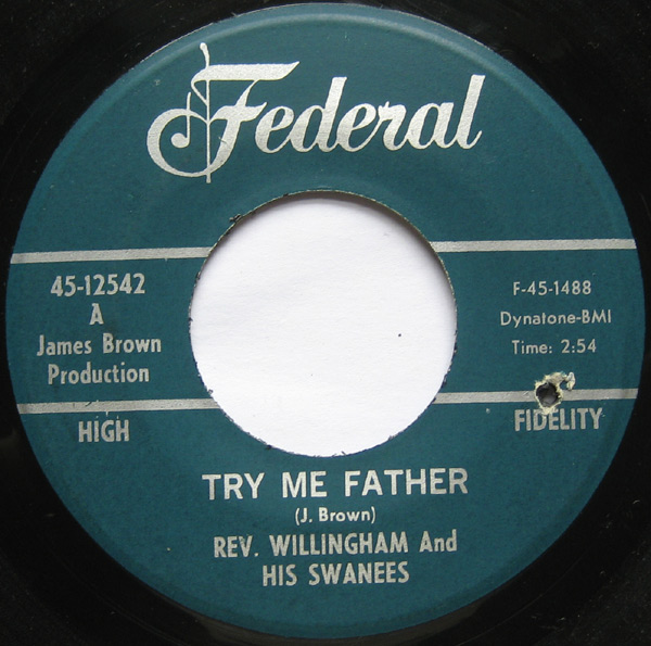 1966 Federal 45: Rev. Willingham And His Swanees- Try Me Father