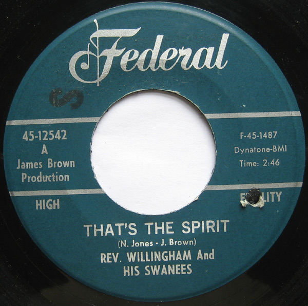 1966 Federal 45: Rev. Willingham And His Swanees- That's The Spirit