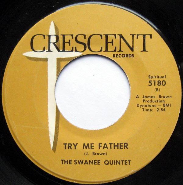 1966 Crescent 45: The Swanee Quintet - Try Me Father