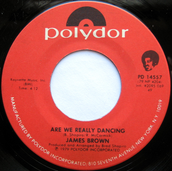 1979 Polydor 45:  James Brown - Are We Really Dancing