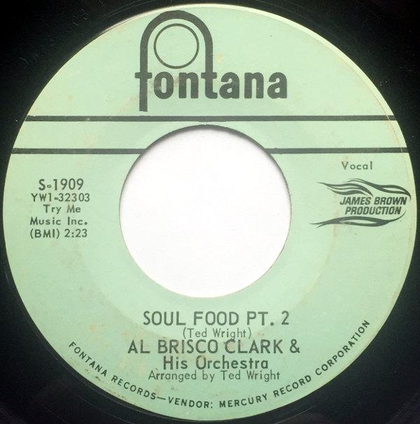 1964 Fontana 45: Al Brisco Clark – Soul Food, Pt. 1/Soul Food, Pt. 2