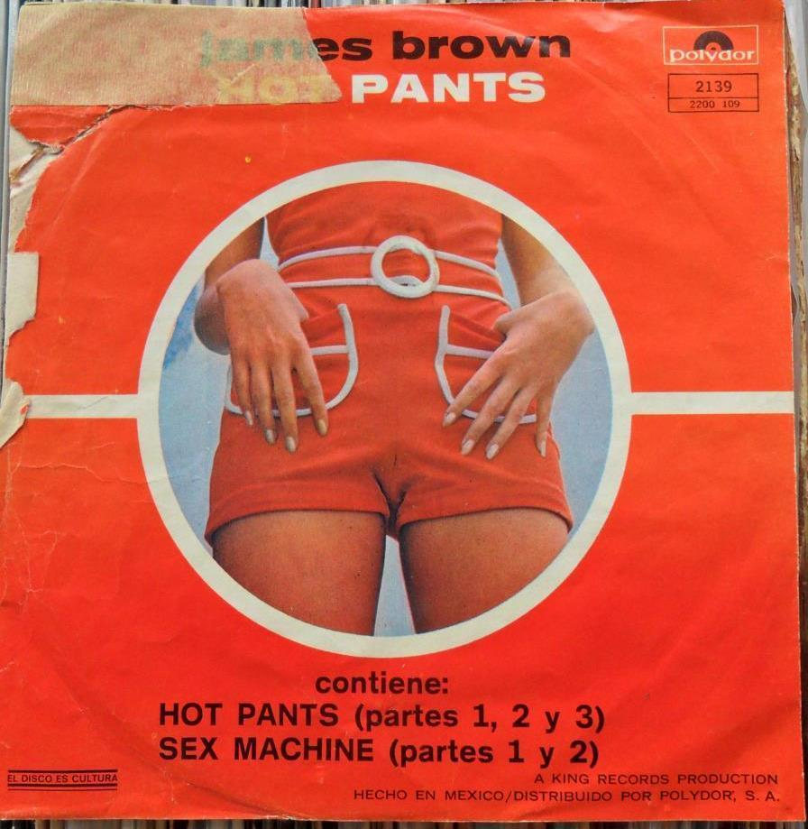 Hot Pants/Sex Machine 45 picture sleeve from Mexican release