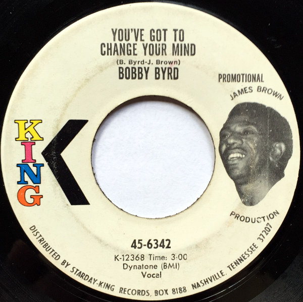 1968 King Promo 45: Bobby Byrd – You've Got to Change Your Mind